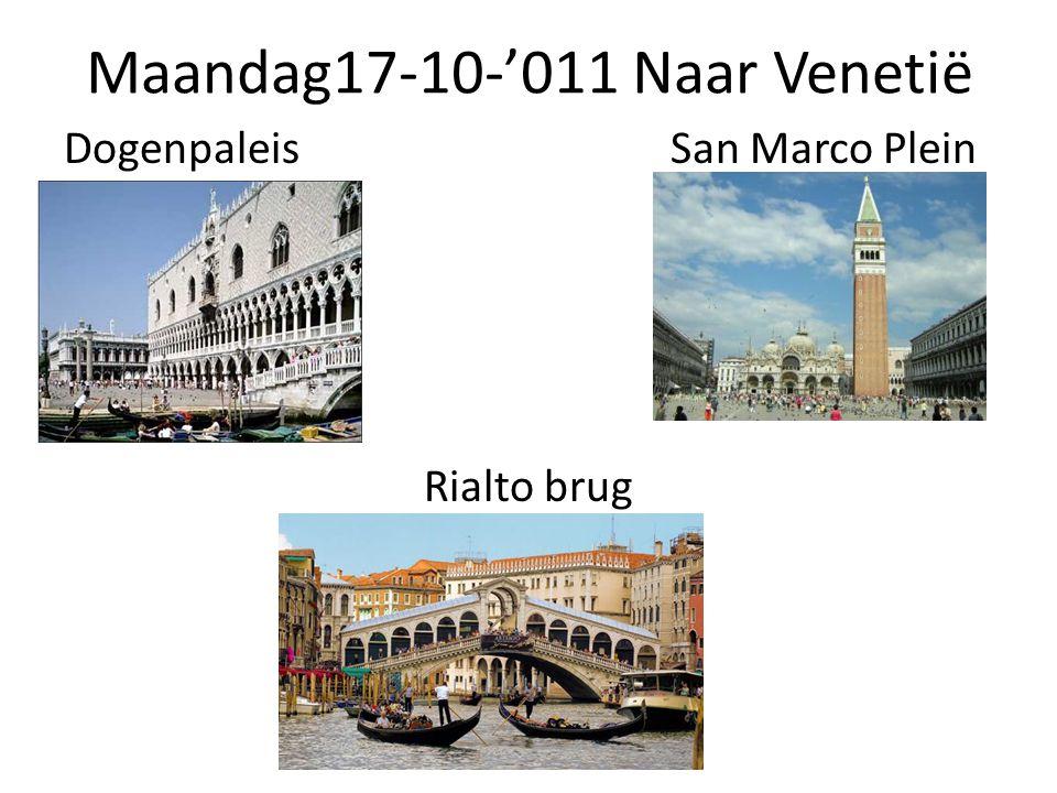 Maandag17-10-'011 Naar Venetië Dogenpaleis San Marco Plein Rialto brug