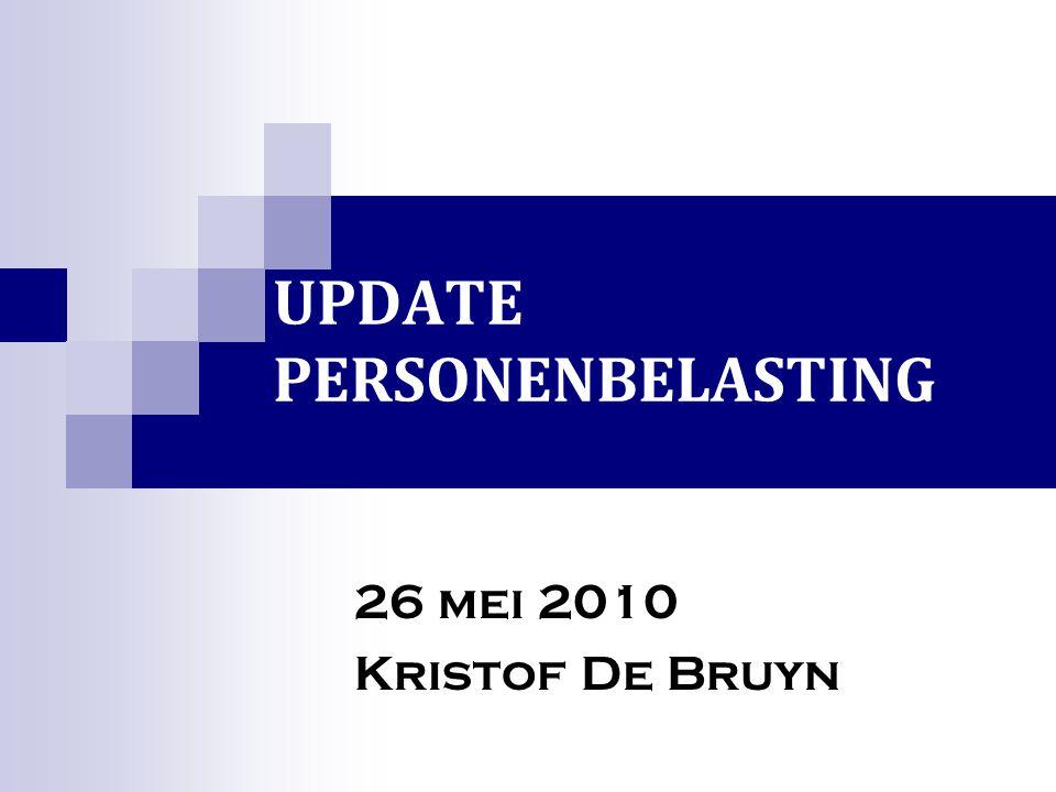 UPDATE PERSONENBELASTING 26 mei 2010 Kristof De Bruyn