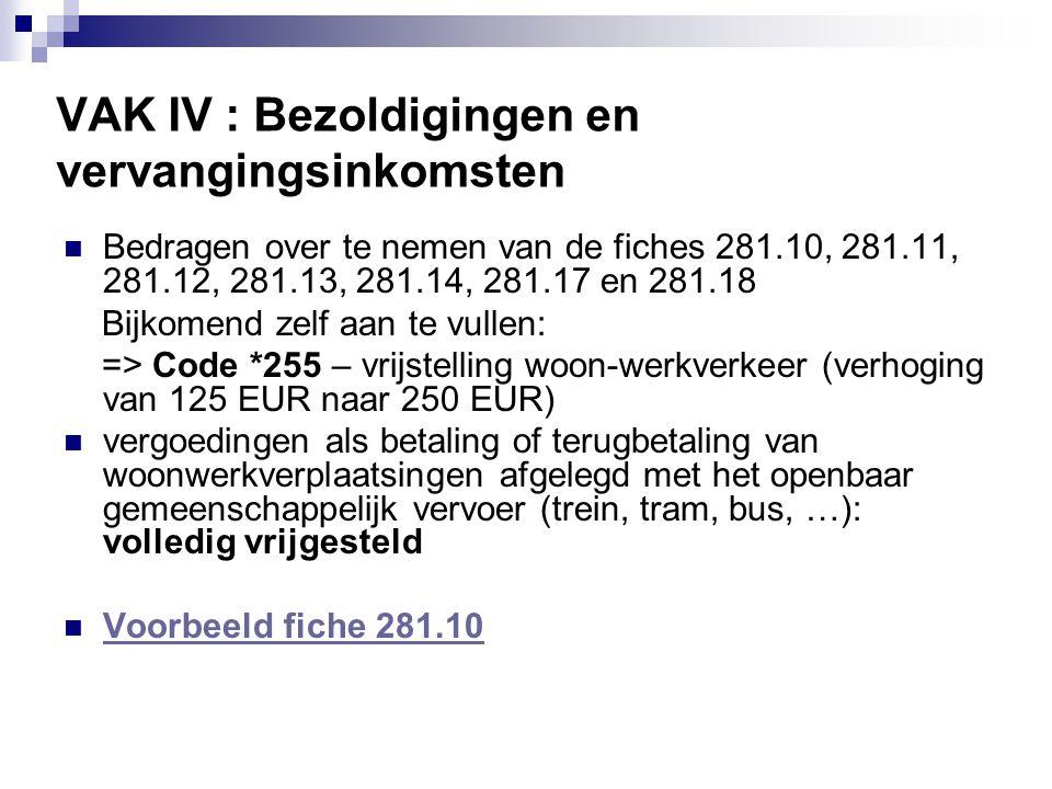  Bedragen over te nemen van de fiches 281.10, 281.11, 281.12, 281.13, 281.14, 281.17 en 281.18 Bijkomend zelf aan te vullen: => Code *255 – vrijstell