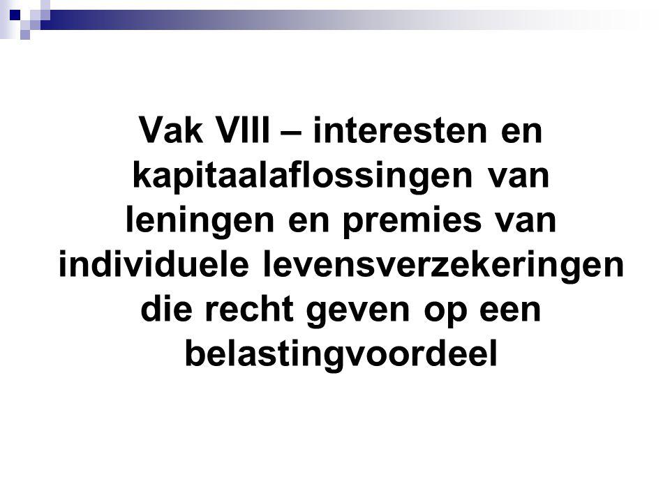 Vak VIII – interesten en kapitaalaflossingen van leningen en premies van individuele levensverzekeringen die recht geven op een belastingvoordeel