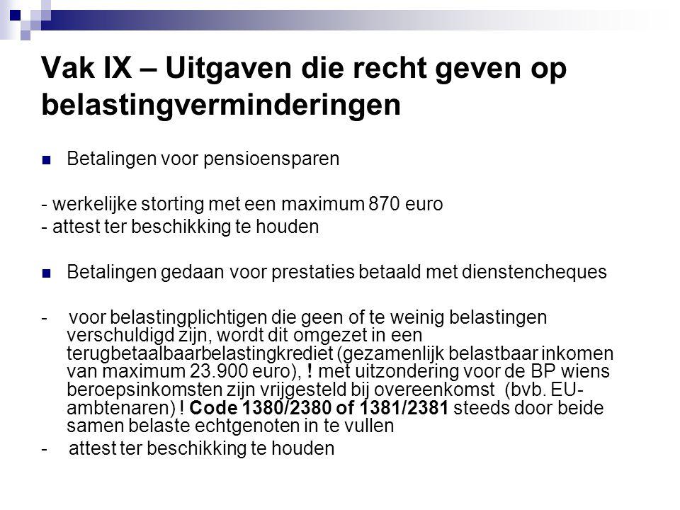 Vak IX – Uitgaven die recht geven op belastingverminderingen  Betalingen voor pensioensparen - werkelijke storting met een maximum 870 euro - attest