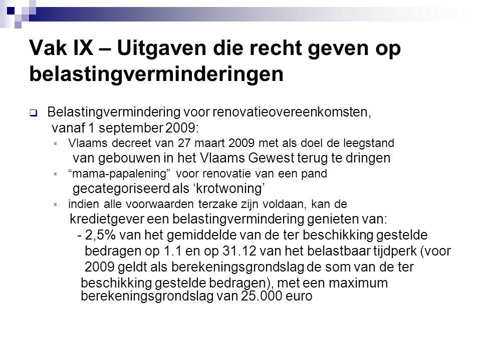  Belastingvermindering voor renovatieovereenkomsten, vanaf 1 september 2009:  Vlaams decreet van 27 maart 2009 met als doel de leegstand van gebouwe