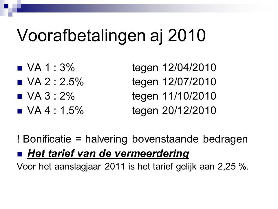 Voorafbetalingen aj 2010  VA 1 : 3% tegen 12/04/2010  VA 2 : 2.5% tegen 12/07/2010  VA 3 : 2% tegen 11/10/2010  VA 4 : 1.5% tegen 20/12/2010 ! Bon