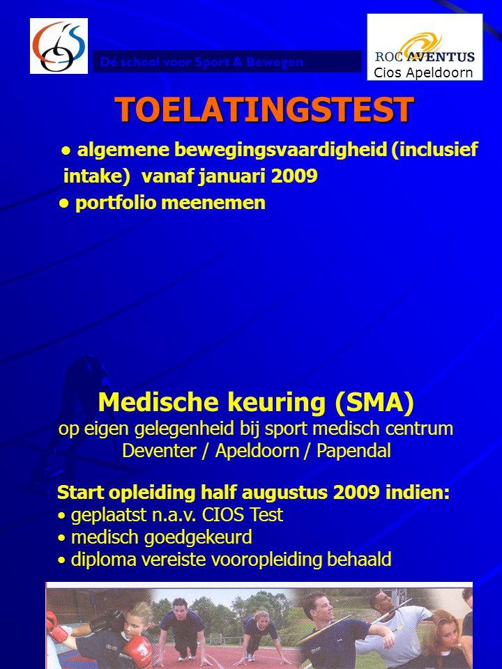 Dé school voor Sport & Bewegen Cios Apeldoorn 26 TOELATINGSTEST • algemene bewegingsvaardigheid (inclusief intake) vanaf januari 2009 • portfolio meen