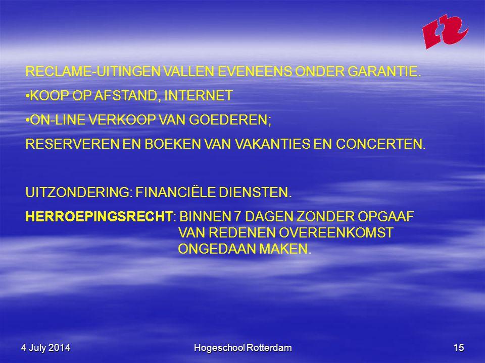 4 July 20144 July 20144 July 2014Hogeschool Rotterdam15 RECLAME-UITINGEN VALLEN EVENEENS ONDER GARANTIE.