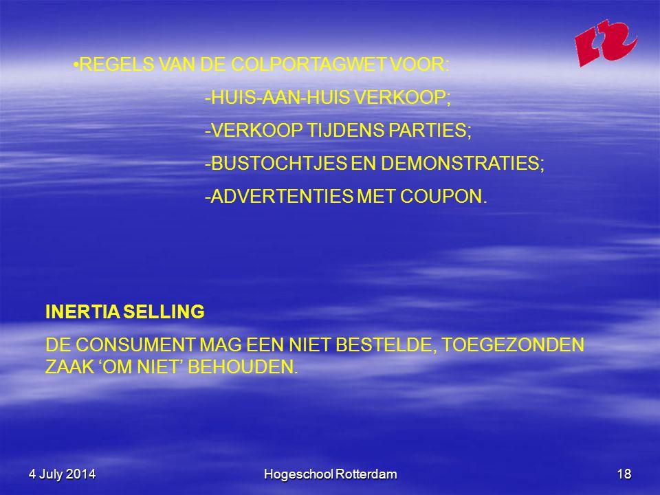4 July 20144 July 20144 July 2014Hogeschool Rotterdam18 INERTIA SELLING DE CONSUMENT MAG EEN NIET BESTELDE, TOEGEZONDEN ZAAK 'OM NIET' BEHOUDEN.
