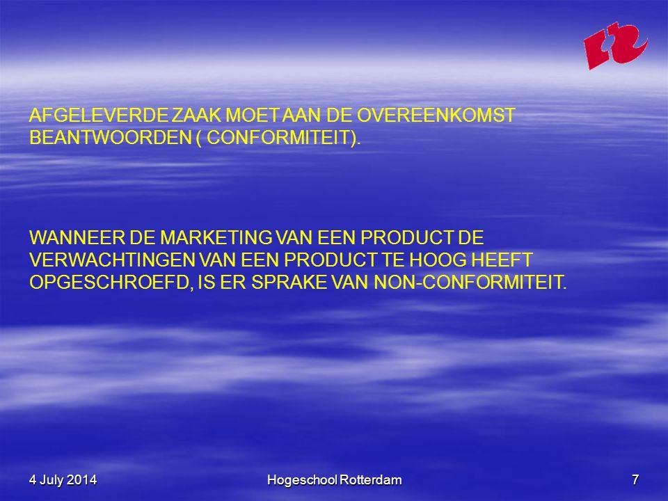 4 July 20144 July 20144 July 2014Hogeschool Rotterdam7 AFGELEVERDE ZAAK MOET AAN DE OVEREENKOMST BEANTWOORDEN ( CONFORMITEIT).