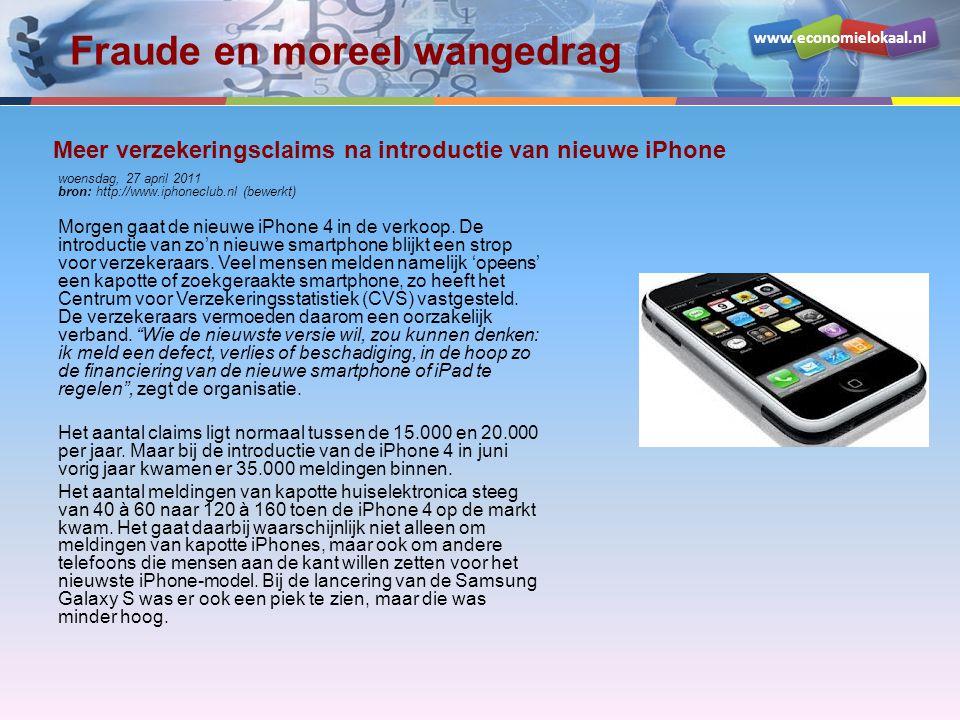 www.economielokaal.nl Fraude en moreel wangedrag woensdag, 27 april 2011 bron: http://www.iphoneclub.nl (bewerkt) Morgen gaat de nieuwe iPhone 4 in de