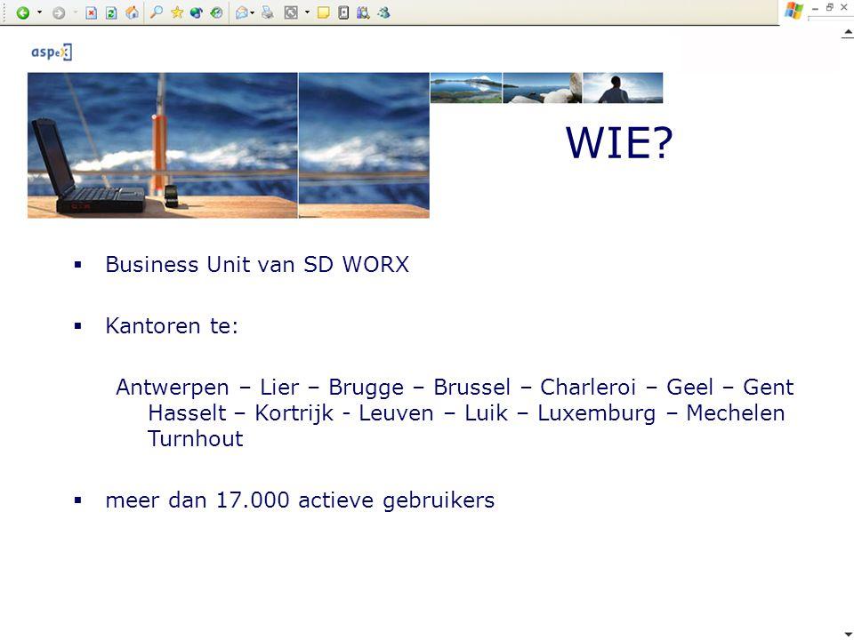 WIE?  Business Unit van SD WORX  Kantoren te: Antwerpen – Lier – Brugge – Brussel – Charleroi – Geel – Gent Hasselt – Kortrijk - Leuven – Luik – Lux