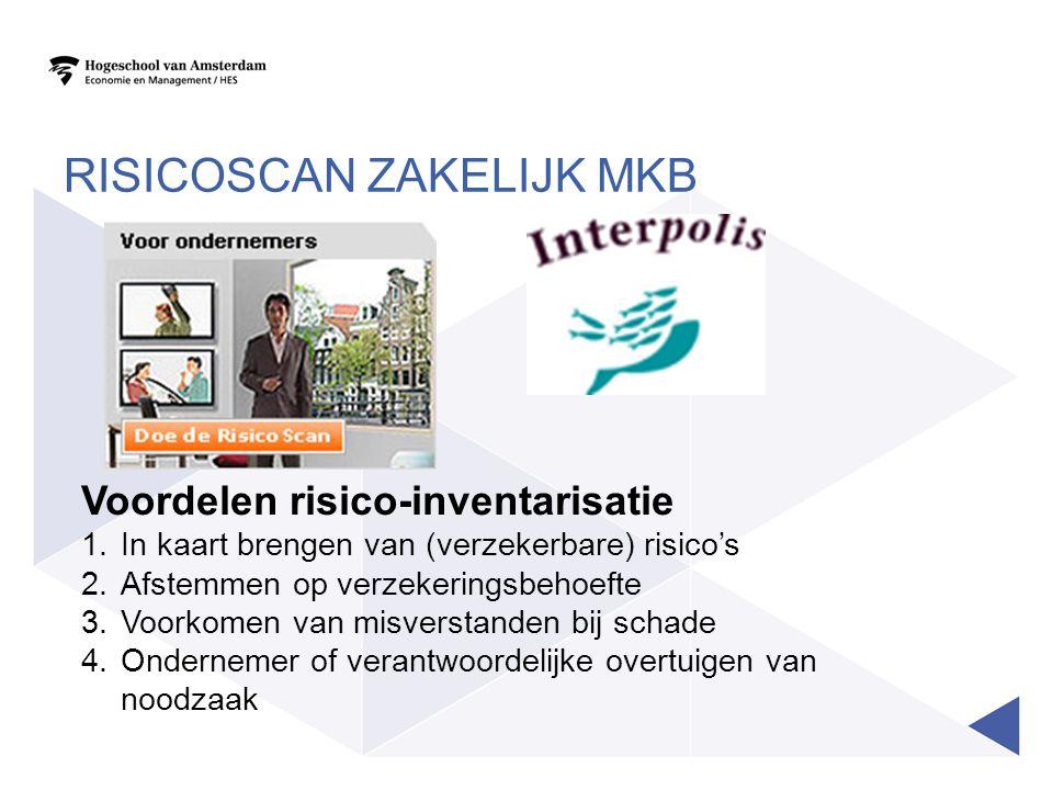 RISICOSCAN ZAKELIJK MKB Voordelen risico-inventarisatie 1.In kaart brengen van (verzekerbare) risico's 2.Afstemmen op verzekeringsbehoefte 3.Voorkomen
