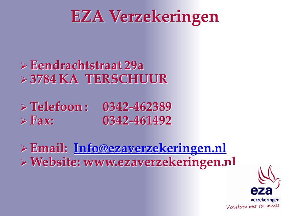  Eendrachtstraat 29a  3784 KA TERSCHUUR  Telefoon :0342-462389  Fax:0342-461492  Email: Info@ezaverzekeringen.nl Info@ezaverzekeringen.nl  Website: www.ezaverzekeringen.nl
