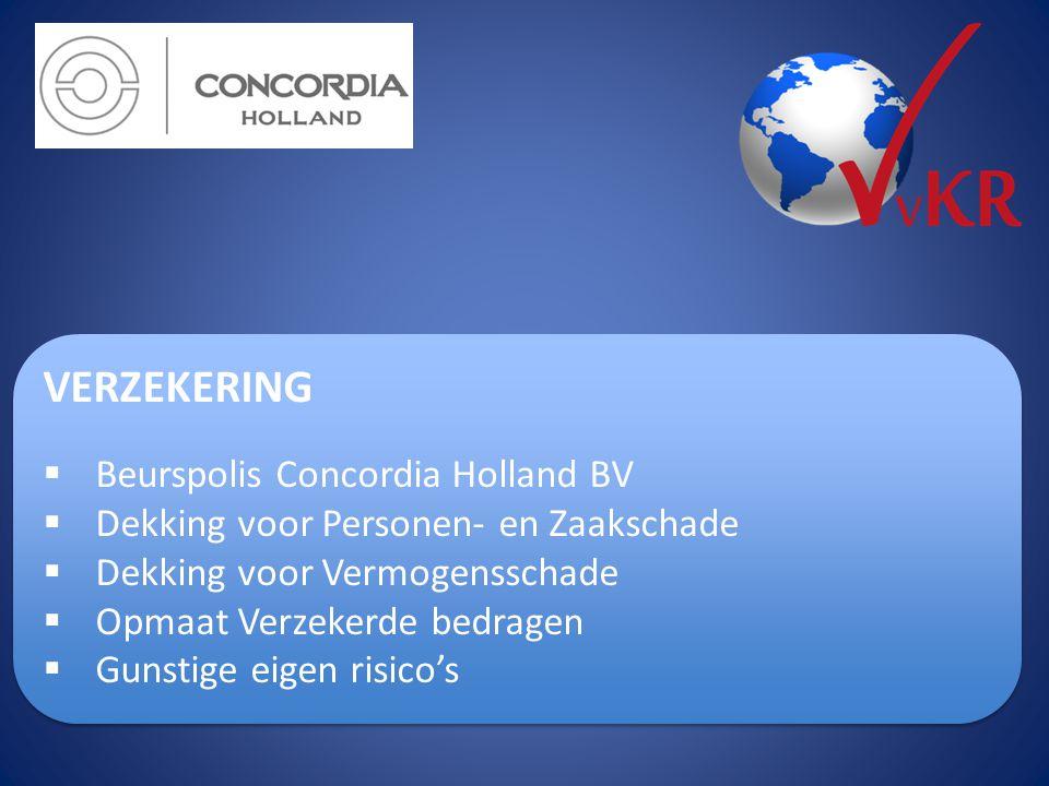 VERZEKERING  Beurspolis Concordia Holland BV  Dekking voor Personen- en Zaakschade  Dekking voor Vermogensschade  Opmaat Verzekerde bedragen  Gun