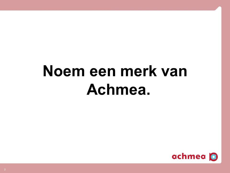 3 Welkom! Merken van Achmea 3