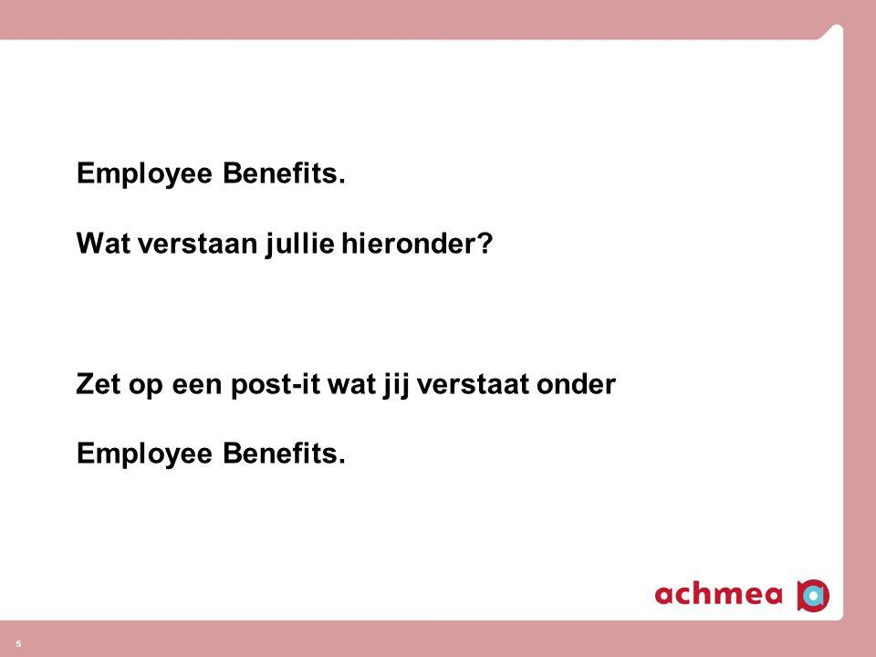5 Employee Benefits. Wat verstaan jullie hieronder? Zet op een post-it wat jij verstaat onder Employee Benefits. 5 1,2 miljard 1,4 miljard