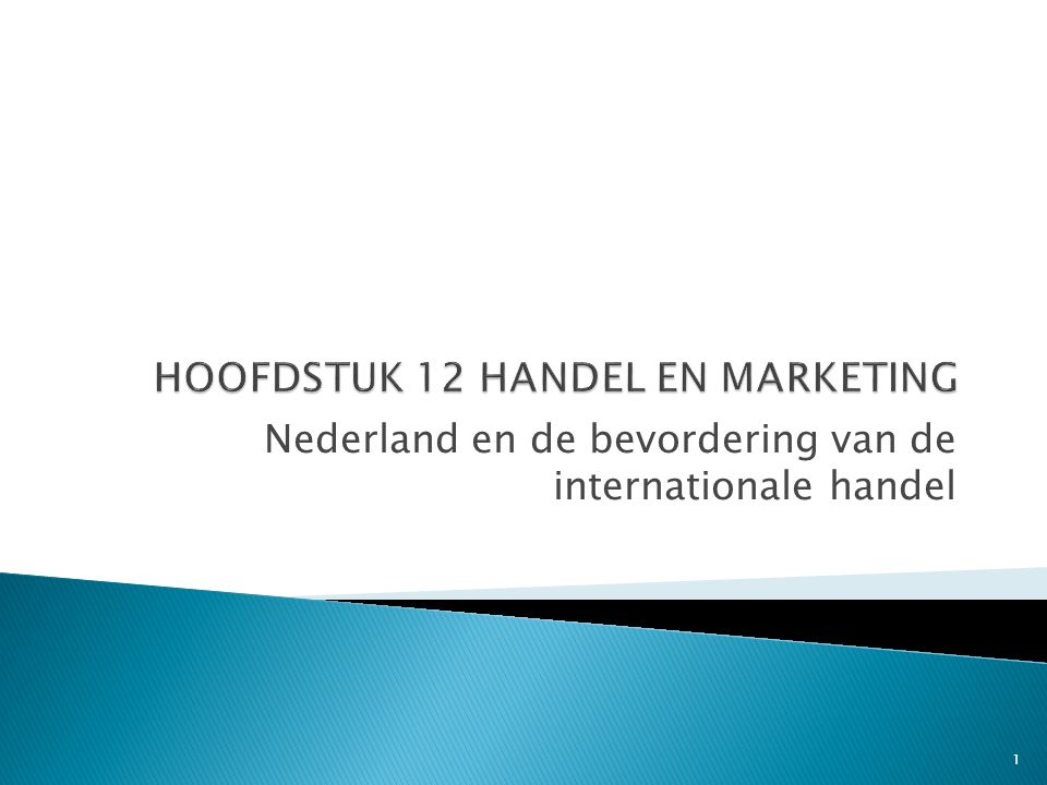 Nederland en de bevordering van de internationale handel 1