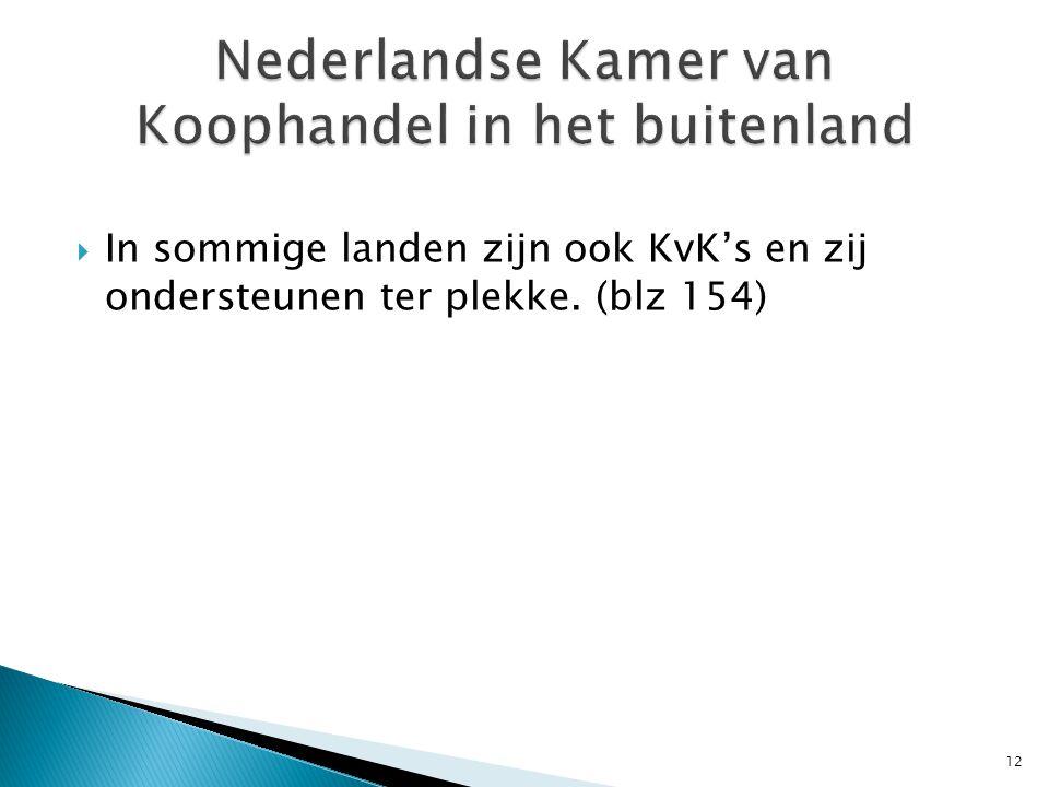  In sommige landen zijn ook KvK's en zij ondersteunen ter plekke. (blz 154) 12