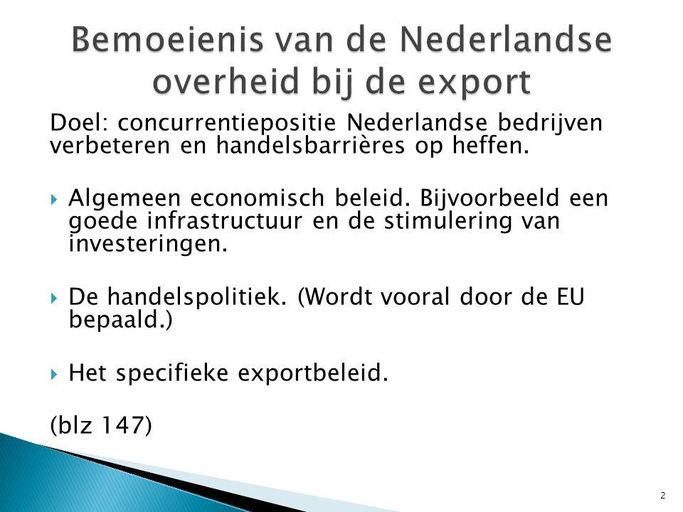 Doel: concurrentiepositie Nederlandse bedrijven verbeteren en handelsbarrières op heffen.