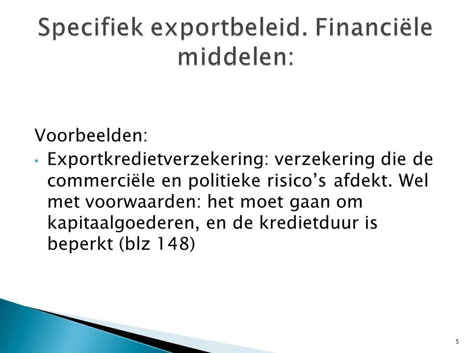 Voorbeelden: • Exportkredietverzekering: verzekering die de commerciële en politieke risico's afdekt.