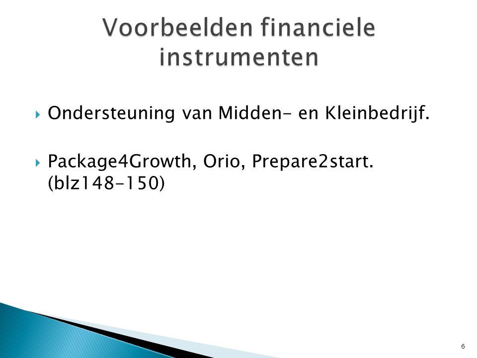  Ondersteuning van Midden- en Kleinbedrijf.  Package4Growth, Orio, Prepare2start. (blz148-150) 6