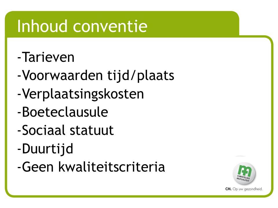 Inhoud conventie -Tarieven -Voorwaarden tijd/plaats -Verplaatsingskosten -Boeteclausule -Sociaal statuut -Duurtijd -Geen kwaliteitscriteria
