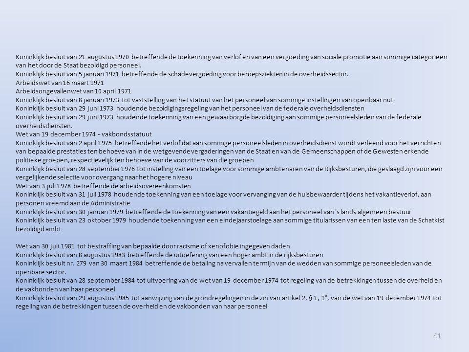 41 Koninklijk besluit van 21 augustus 1970 betreffende de toekenning van verlof en van een vergoeding van sociale promotie aan sommige categorieën van het door de Staat bezoldigd personeel.