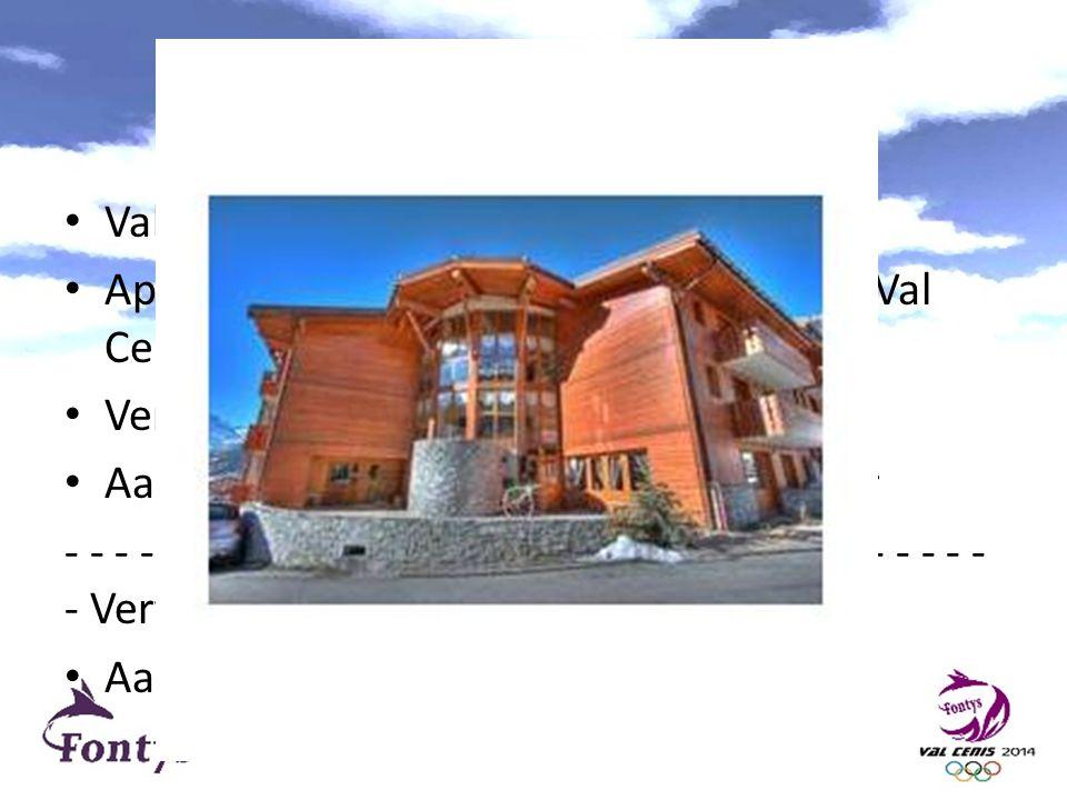 The location • Val Cenis le Haute • Appartementencomplex Les Balcons de Val Cenis le Haute • Vertrek 10-01 om ongeveer 20:00 uur • Aankomst 11-01 om o