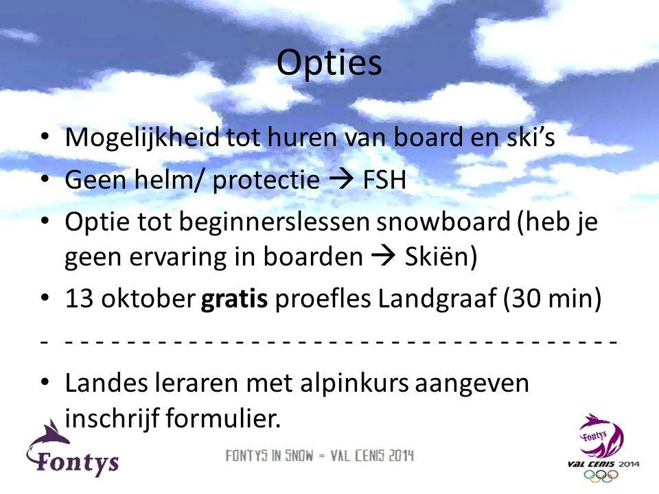 Opties • Mogelijkheid tot huren van board en ski's • Geen helm/ protectie  FSH • Optie tot beginnerslessen snowboard (heb je geen ervaring in boarden