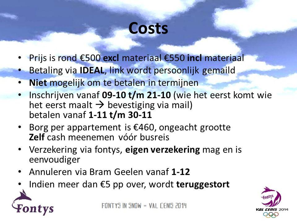 Costs • Prijs is rond €500 excl materiaal €550 incl materiaal • Betaling via IDEAL, link wordt persoonlijk gemaild • Niet mogelijk om te betalen in te
