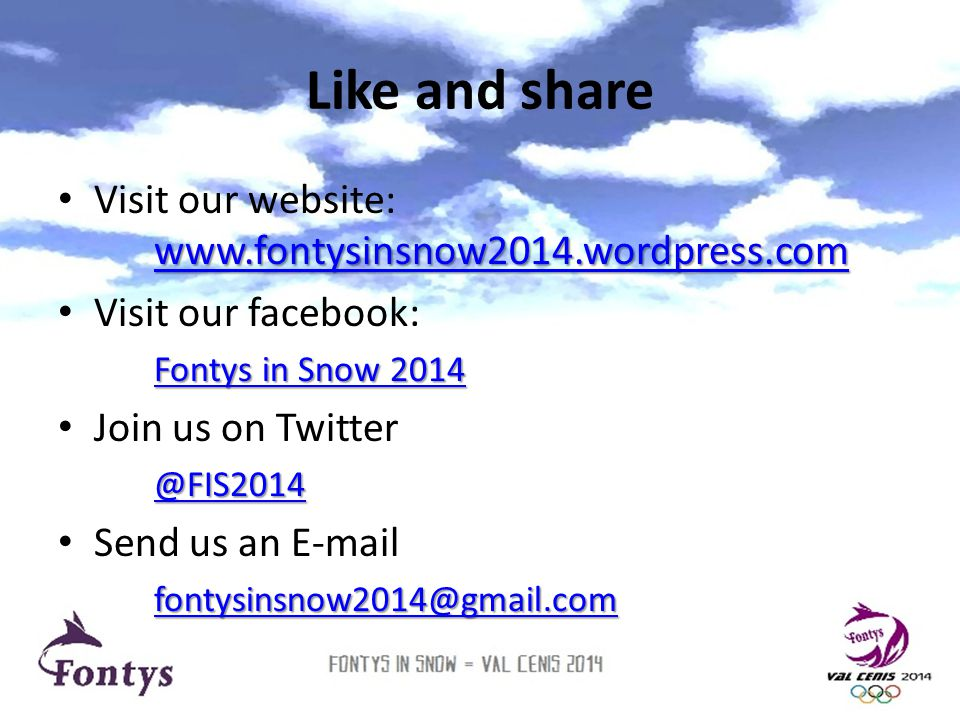 Like and share www.fontysinsnow2014.wordpress.com www.fontysinsnow2014.wordpress.com • Visit our website: www.fontysinsnow2014.wordpress.com www.fonty