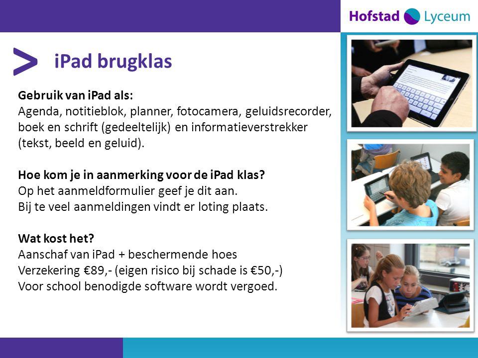 > iPad brugklas Gebruik van iPad als: Agenda, notitieblok, planner, fotocamera, geluidsrecorder, boek en schrift (gedeeltelijk) en informatieverstrekker (tekst, beeld en geluid).