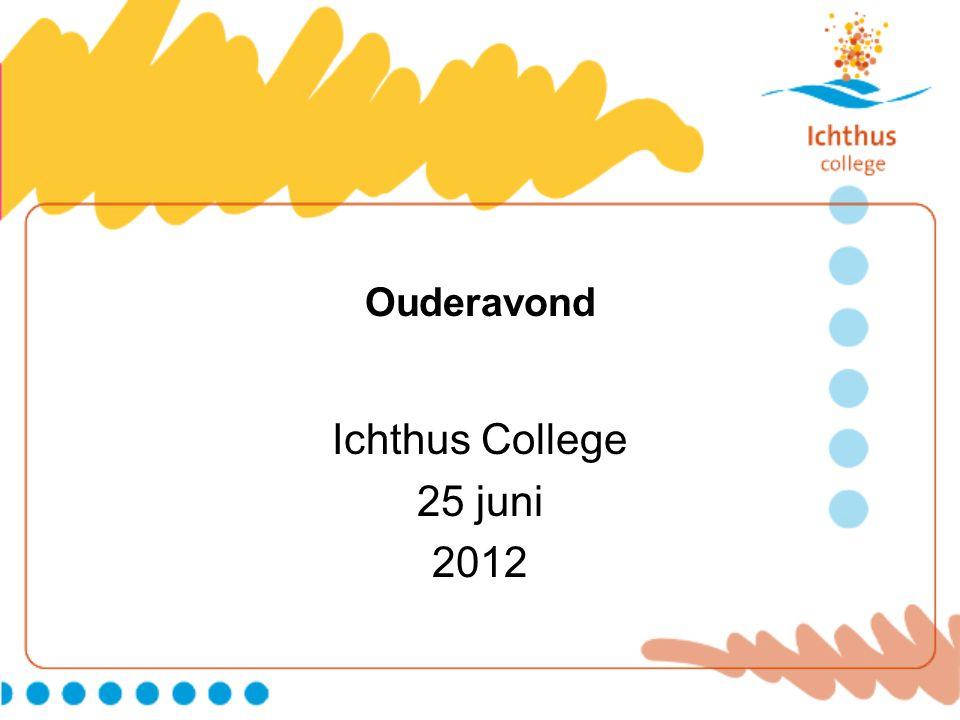 Ouderavond Ichthus College 25 juni 2012
