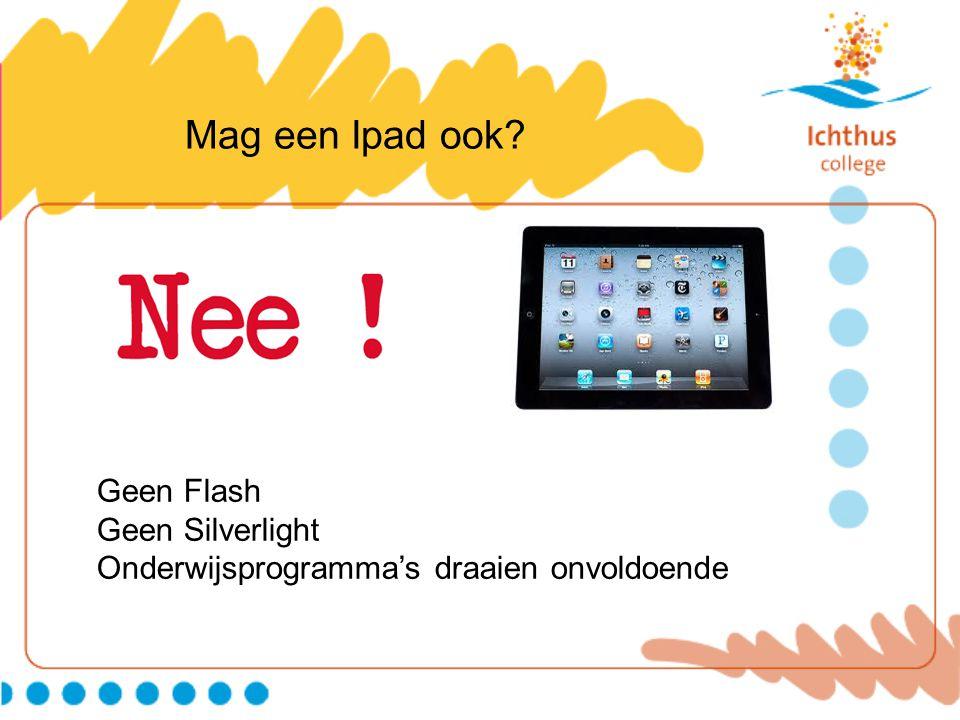 Mag een Ipad ook Geen Flash Geen Silverlight Onderwijsprogramma's draaien onvoldoende