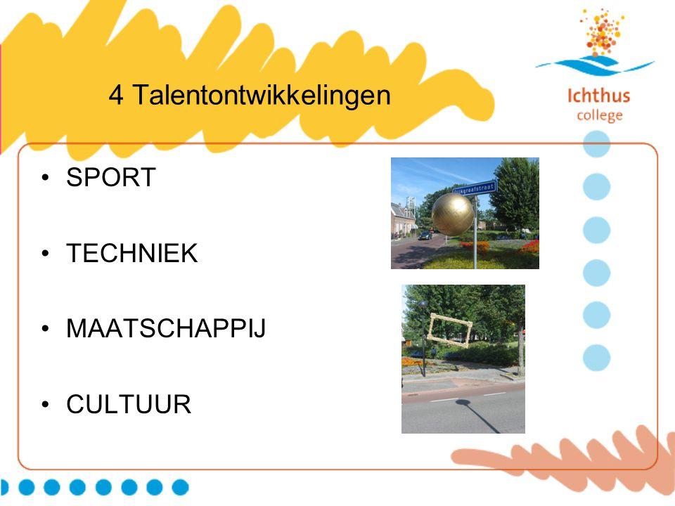 4 Talentontwikkelingen •SPORT •TECHNIEK •MAATSCHAPPIJ •CULTUUR