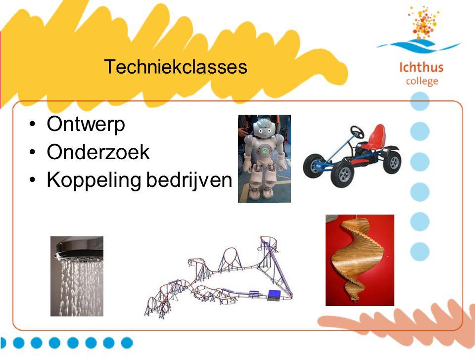 Techniekclasses •Ontwerp •Onderzoek •Koppeling bedrijven