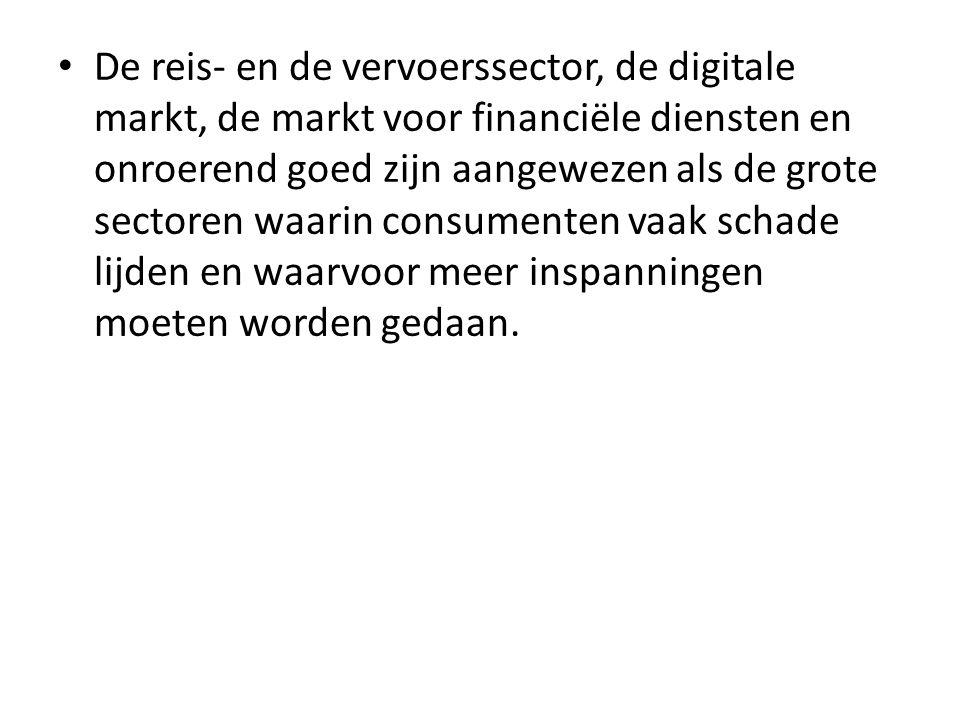 • De reis- en de vervoerssector, de digitale markt, de markt voor financiële diensten en onroerend goed zijn aangewezen als de grote sectoren waarin c