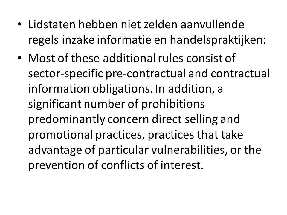 • Lidstaten hebben niet zelden aanvullende regels inzake informatie en handelspraktijken: • Most of these additional rules consist of sector-specific