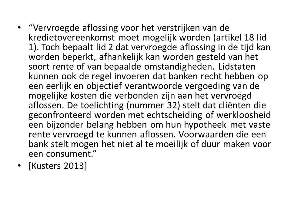 """• """"Vervroegde aflossing voor het verstrijken van de kredietovereenkomst moet mogelijk worden (artikel 18 lid 1). Toch bepaalt lid 2 dat vervroegde afl"""