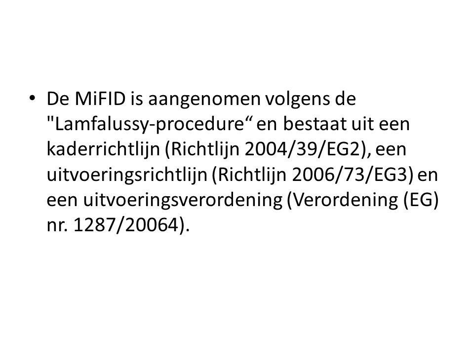 • De MiFID is aangenomen volgens de