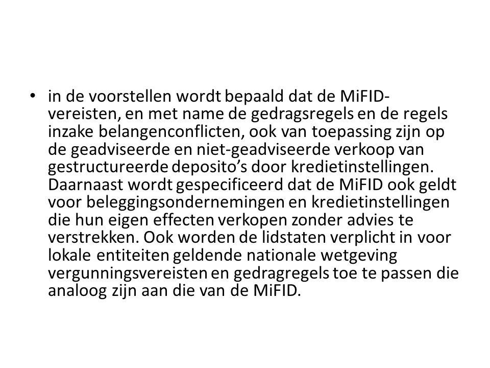 • in de voorstellen wordt bepaald dat de MiFID- vereisten, en met name de gedragsregels en de regels inzake belangenconflicten, ook van toepassing zij