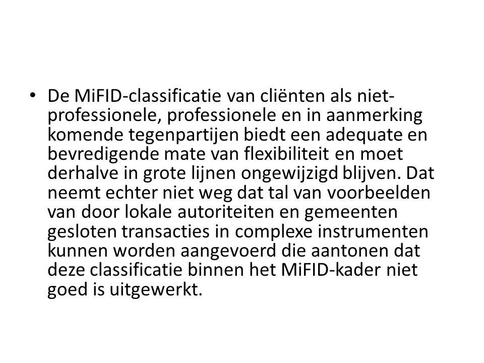 • De MiFID-classificatie van cliënten als niet- professionele, professionele en in aanmerking komende tegenpartijen biedt een adequate en bevredigende