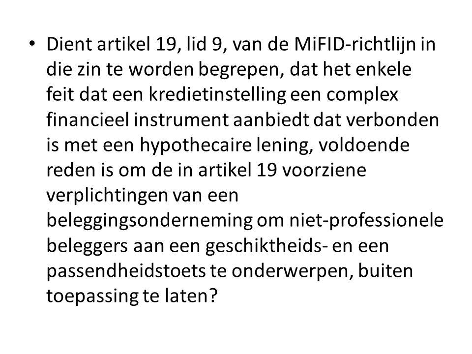 • Dient artikel 19, lid 9, van de MiFID-richtlijn in die zin te worden begrepen, dat het enkele feit dat een kredietinstelling een complex financieel
