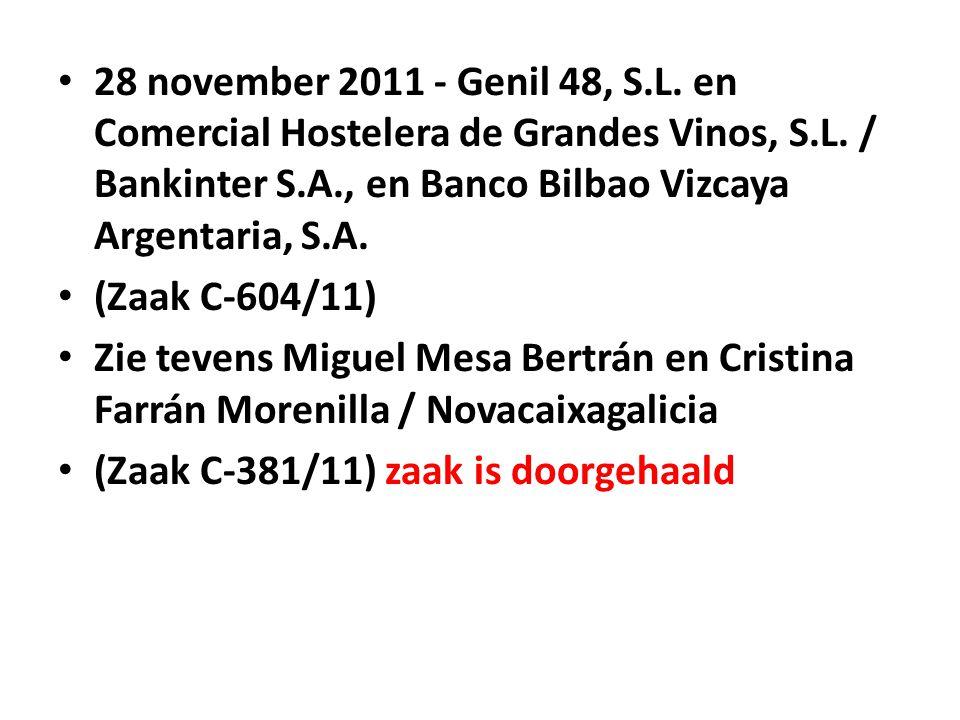 • 28 november 2011 - Genil 48, S.L. en Comercial Hostelera de Grandes Vinos, S.L. / Bankinter S.A., en Banco Bilbao Vizcaya Argentaria, S.A. • (Zaak C