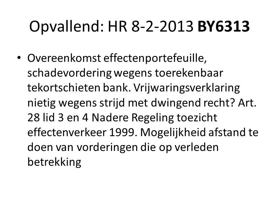 Opvallend: HR 8-2-2013 BY6313 • Overeenkomst effectenportefeuille, schadevordering wegens toerekenbaar tekortschieten bank. Vrijwaringsverklaring niet