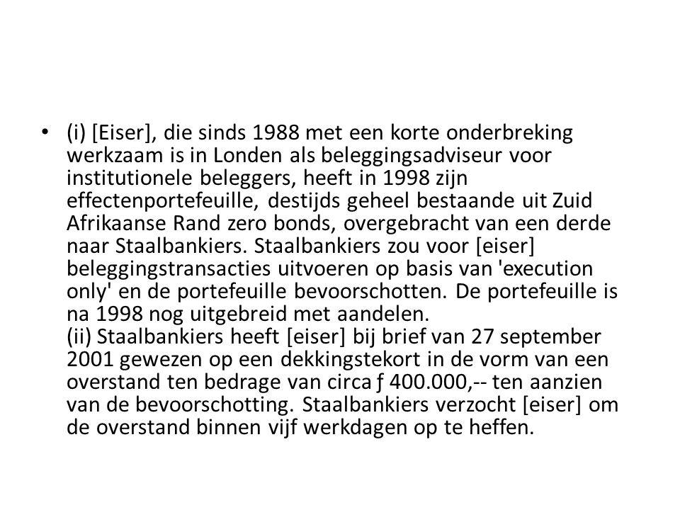 • (i) [Eiser], die sinds 1988 met een korte onderbreking werkzaam is in Londen als beleggingsadviseur voor institutionele beleggers, heeft in 1998 zij