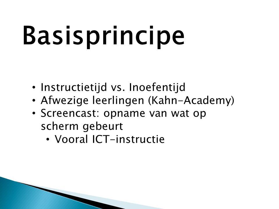 • Instructietijd vs. Inoefentijd • Afwezige leerlingen (Kahn-Academy) • Screencast: opname van wat op scherm gebeurt • Vooral ICT-instructie Basisprin