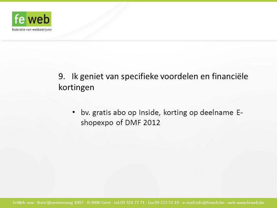 FeWeb vzw - Kortrijksesteenweg 1007 - B-9000 Gent - tel.09 324 77 71 - fax 09 233 51 19 - e-mail info@feweb.be - web www.feweb.be 9.