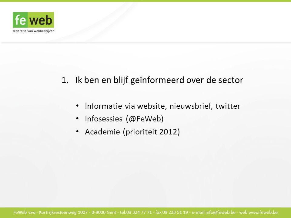 FeWeb vzw - Kortrijksesteenweg 1007 - B-9000 Gent - tel.09 324 77 71 - fax 09 233 51 19 - e-mail info@feweb.be - web www.feweb.be 1.