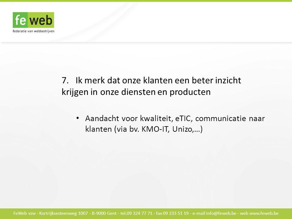 FeWeb vzw - Kortrijksesteenweg 1007 - B-9000 Gent - tel.09 324 77 71 - fax 09 233 51 19 - e-mail info@feweb.be - web www.feweb.be 7.
