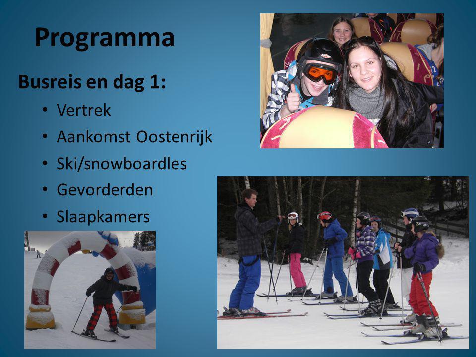 Programma Dag 2 & 3 • Ski-snowboardlessen • Vrij skiën/ snowboarden (onder begeleiding) • Avond/nacht