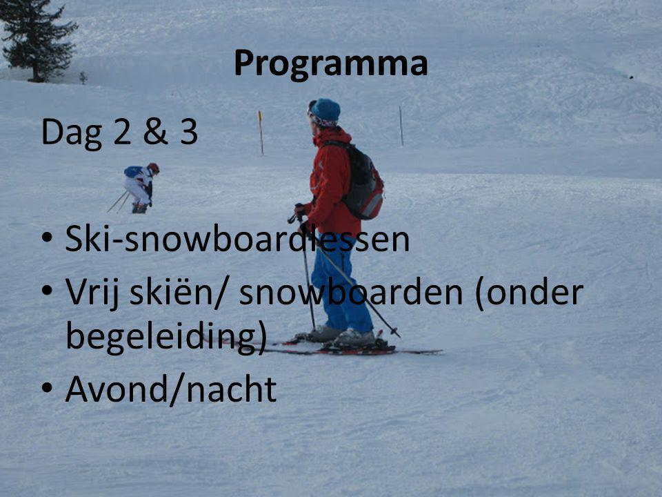 Programma Dag 4 • Opstaan/ ontbijt • Spullen pakken • 's Middags vrij skiën • Avondeten • Terugreis • Aankomst Best (Sporthal +/- 08.00 uur)
